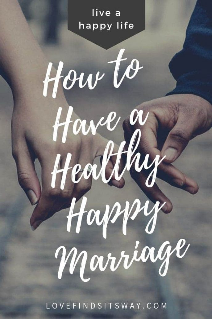 How to Have a Healthy Happy Marriage - Tips