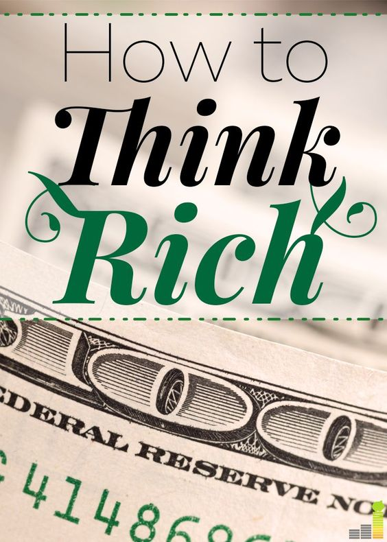 To be rich you have to think rich