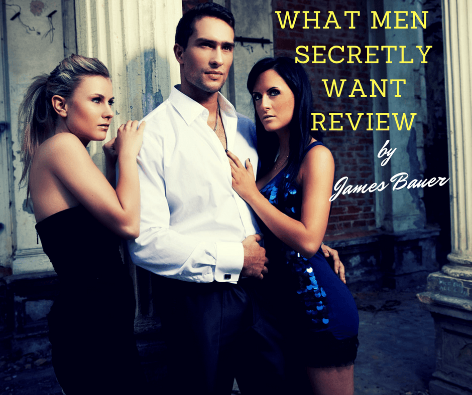 what-men-secretly-want-review-by-james-bauer