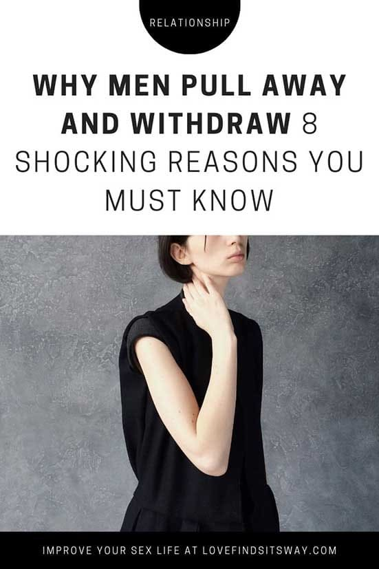 Why Men Pull Away and Withdraw