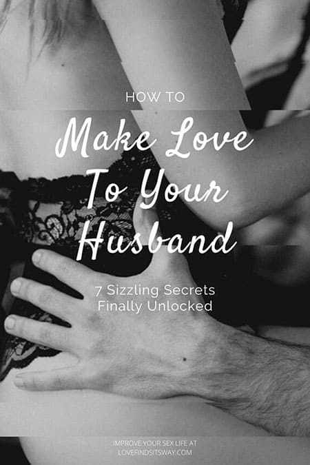 How to Make Love To Your Husband and make him want you sexually