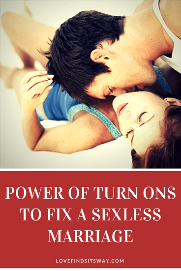 the-power-of-turn-ons-to-fix-a-sexless-marriage