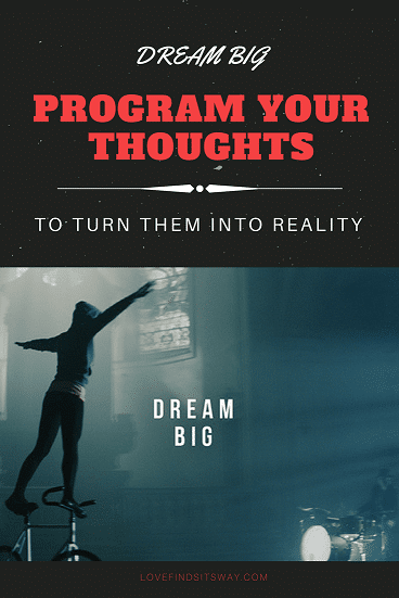 dream-big-and-program-your-thoughts-to-turn-into-reality