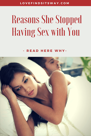 Reasons-She-Stopped-Having-Sex-with-You-–-Find-Here