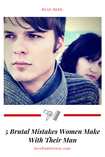 brutal-mistakes-women-make-with-men