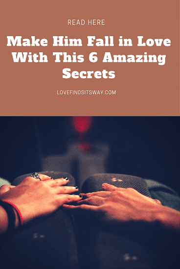 make-him-fall-in-love-with-this-6-amazing-secrets