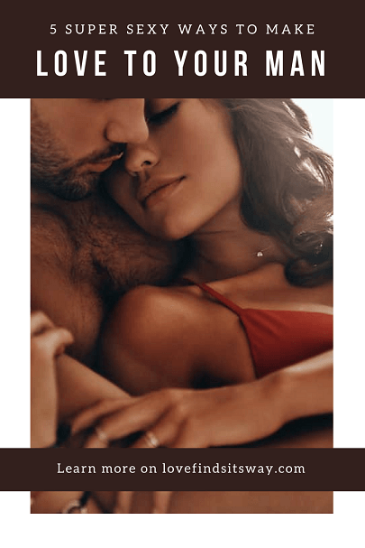 5-super-sexy-ways-to-make-love-to-your-man