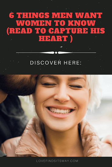 6 Crucial Things Men Want Women To Know Read To Capture -7858