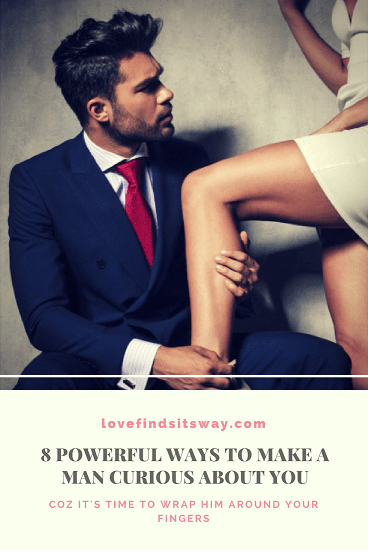 8-powerful-ways-to-arouse-his-curiosity-for-you