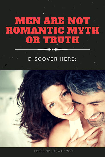 men-are-not-romantic-myth-or-truth