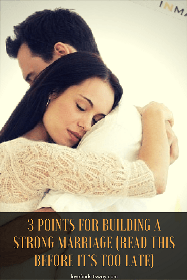 3-Points-For-Building-a-Strong-Marriage-Read-This-Before-It's-Too-Late