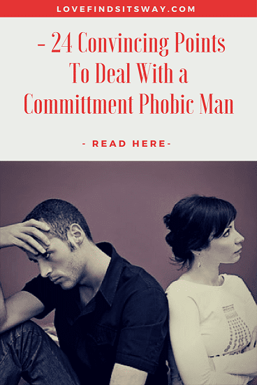 How-To-Deal-With-a-Commitment-Phobic-Man-24-Convincing-Points