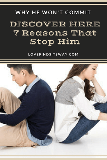 Why-He-Wont-Commit-Discover-HERE-7-Reasons-That-Stop-Him