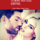 100 + Dirty Talking Secrets to Make Her Lose Control & Surrender