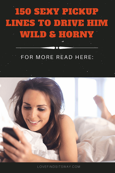 150-sexy-pickup-lines-to-drive-him-wild-and-horny