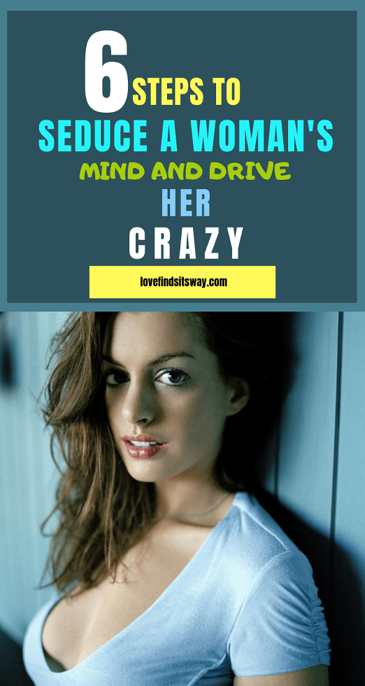 6-steps-to-seduce-a-woman-mind-and-drive-her-crazy