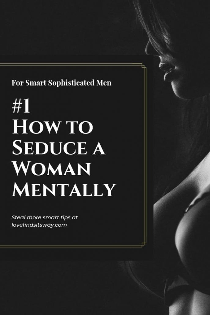 How to Seduce a Woman Mentally - Get a Limitless Mind Seduction Power