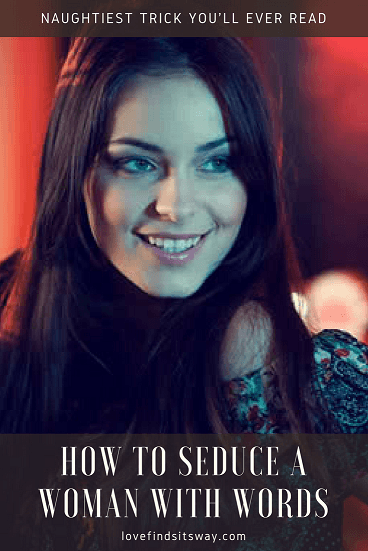 How-to-Seduce-a-Woman-With-Words-Naughtiest-Trick-Youll-Ever-Read