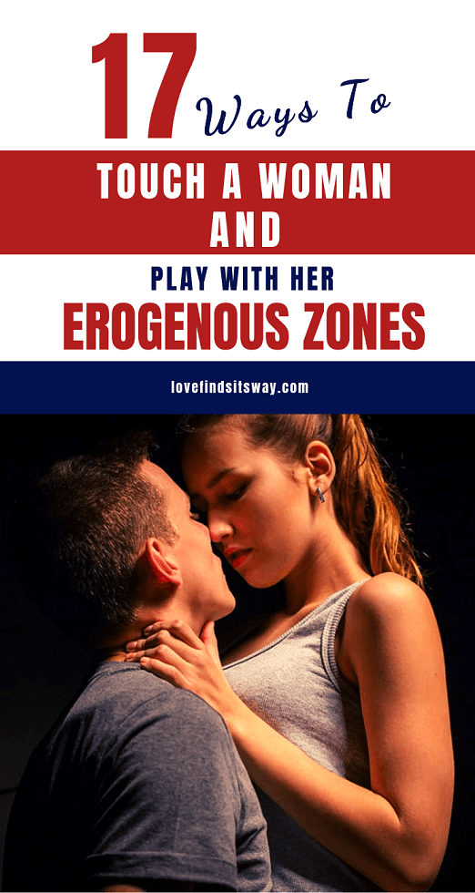 ways-to-touch-a-woman-and-play-with-her-erogenous-zones
