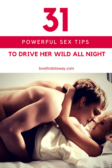 31-powerful-sex-tips-to-drive-her-wild-all-night