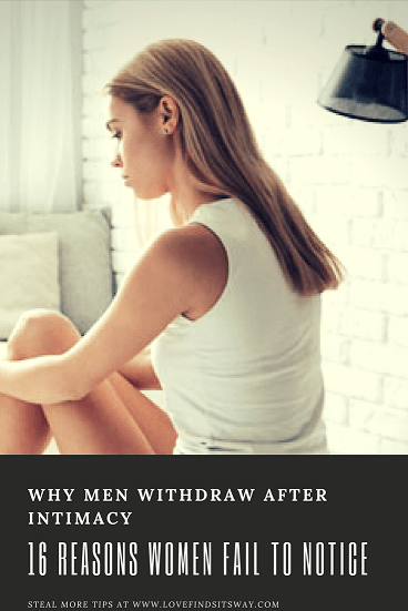 Why-Men-Withdraw-After-Intimacy-16-Reasons-Women-Fail-To-Notice