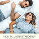 How to Understand Men (6 Crucial Points You maybe Ignoring)
