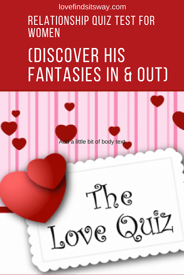 Relationship-Quiz-Test-For-Women-Discover-His-Fantasies-In-Out