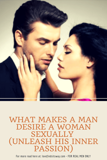 What-Makes-a-Man-Desire-a-Woman-Sexually-Unleash-His-Inner-Passion