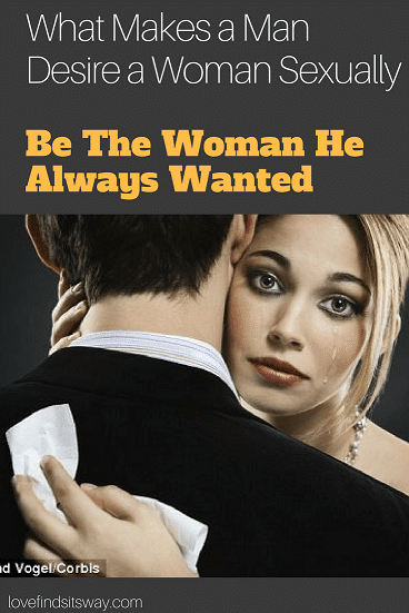 What-Makes-a-Man-Desire-a-Woman-Sexually
