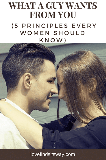 What-a-Guy-Wants-From-You-5-Principles-Every-Women-Should-Know