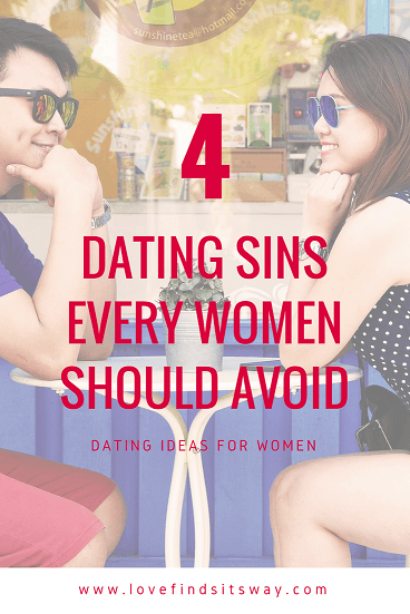 Date-Ideas-for-Women-4-Sin-Every-Women-Needs-To-Avoid