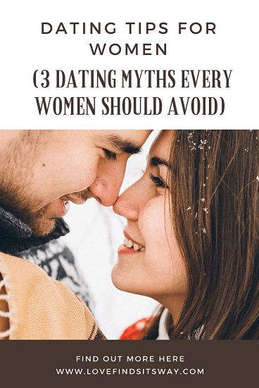 Dating-Tips-For-Women-3-Dating-Myths-Every-Women-Should-Avoid