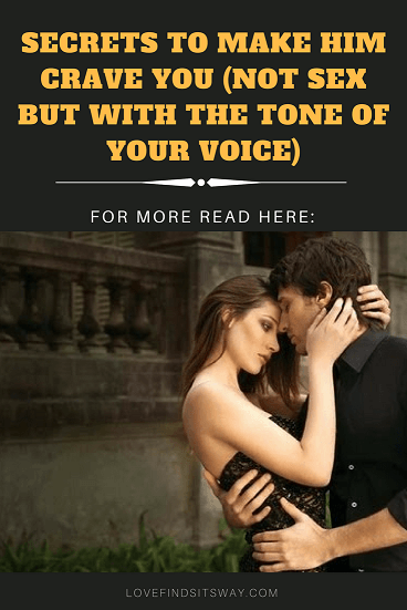 How-To-Make-Him-Crave-You-Not-Sex-But-With-The-Tone-Of-Your-Voice