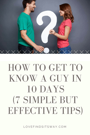 How-to-Get-to-Know-a-Guy-in-10-Days-7-Simple-But-Effective-Tips
