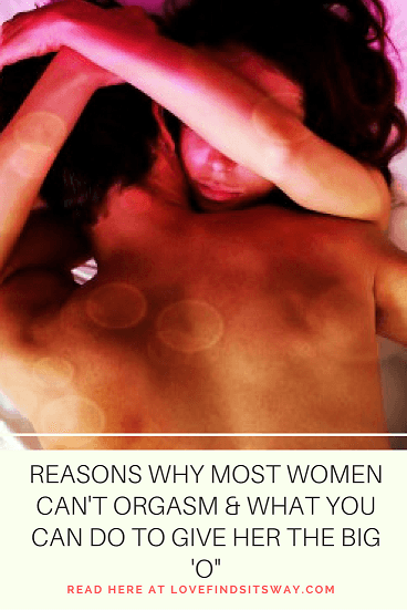 REASONS-WHY-MOST-WOMEN-CANT-ORGASM-WHAT-YOU-CAN-DO-TO-GIVE-HER-THE-BIG-O