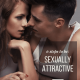 How to be Sexually Attractive to a Man (6 Points to be Sexy, not Skanky)