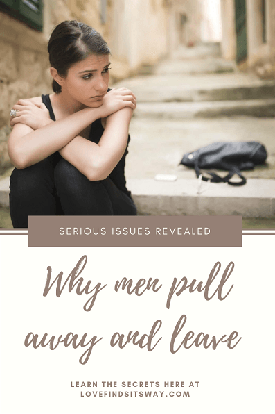 Why do men pull away after getting close