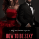 How To Be Sexy For Your Man (7 Romantic & Seductive Steps)