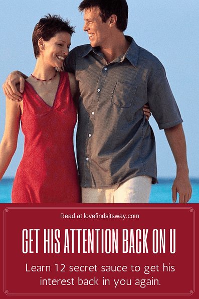 how-to-get-his-attention-again-back-on-you-for-lifelong
