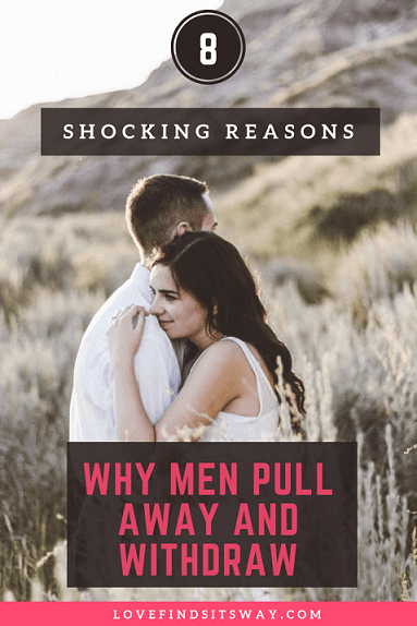 why-men-pull-away-after-getting-close-8-reasons