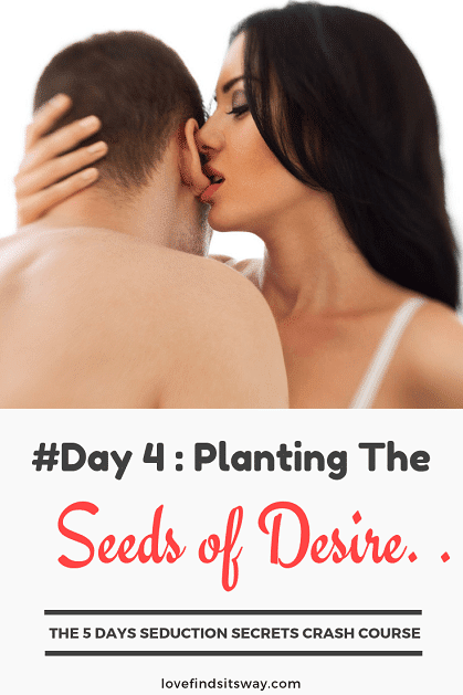 day-4-planting-the-seeds-of-desire