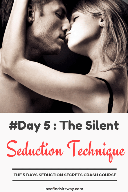 day-5-the-silent-seduction-technique