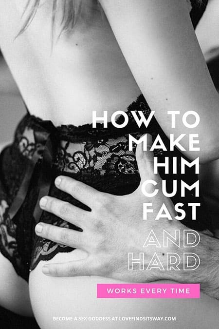 How to make him cum fast and hard - How to make a guy cum