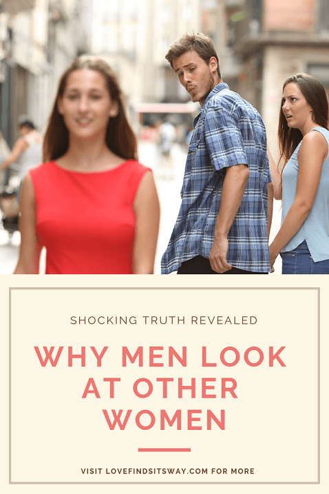 Why-Do-Men-Look-at-Other-Women
