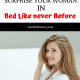 17 Secret Sex Moves to Surprise Your Woman in Bed Like Never Before