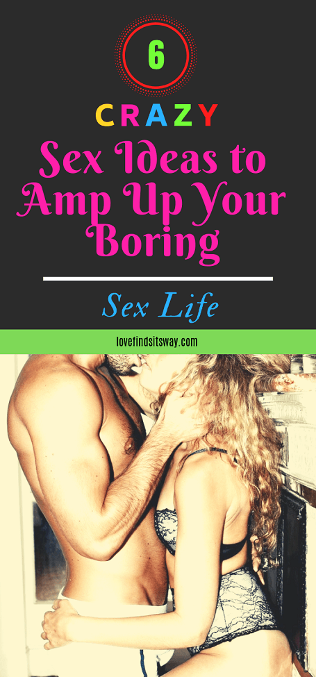 crazy-Sex-ideas-to-Amp-Up-Your-Boring-sex-life