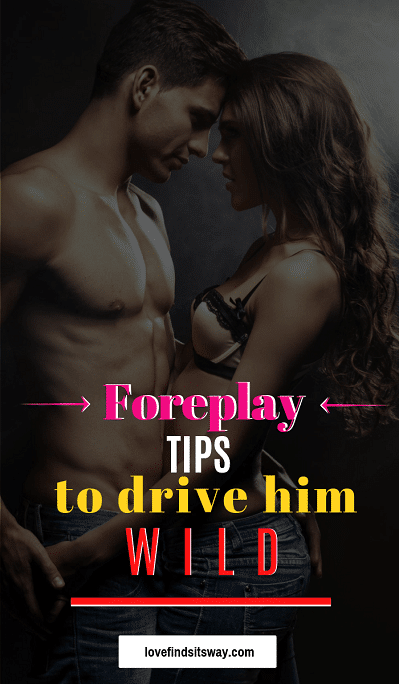 foreplay-tips-to-drive-him-wild