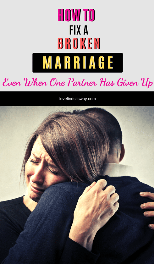 how-to-fix-a-broken-marriage-even-when-one-partner-has-given-up