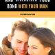 How to Support His Dreams And Strengthen the Bond With Your Man