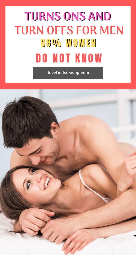 Turn-Ons-And-Turn-Offs-For-Men-98-percent-Women-Don't-Know.